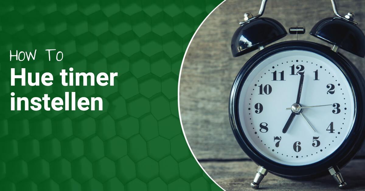 How To Hue timer instellen blog
