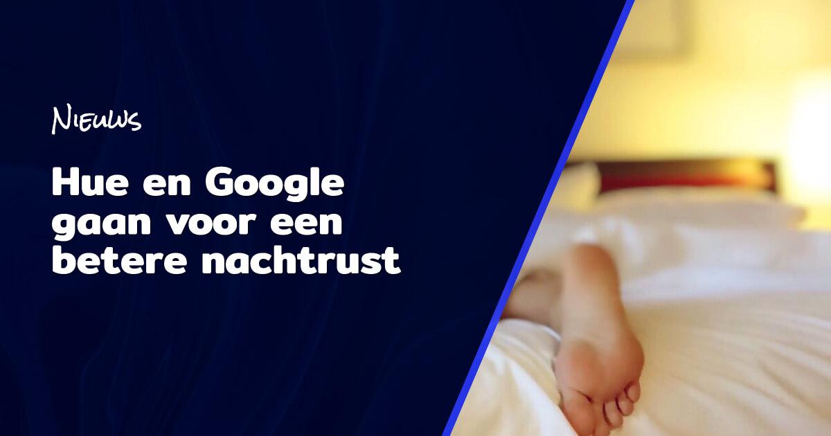 Hue en Google gaan voor een betere nachtrust blog