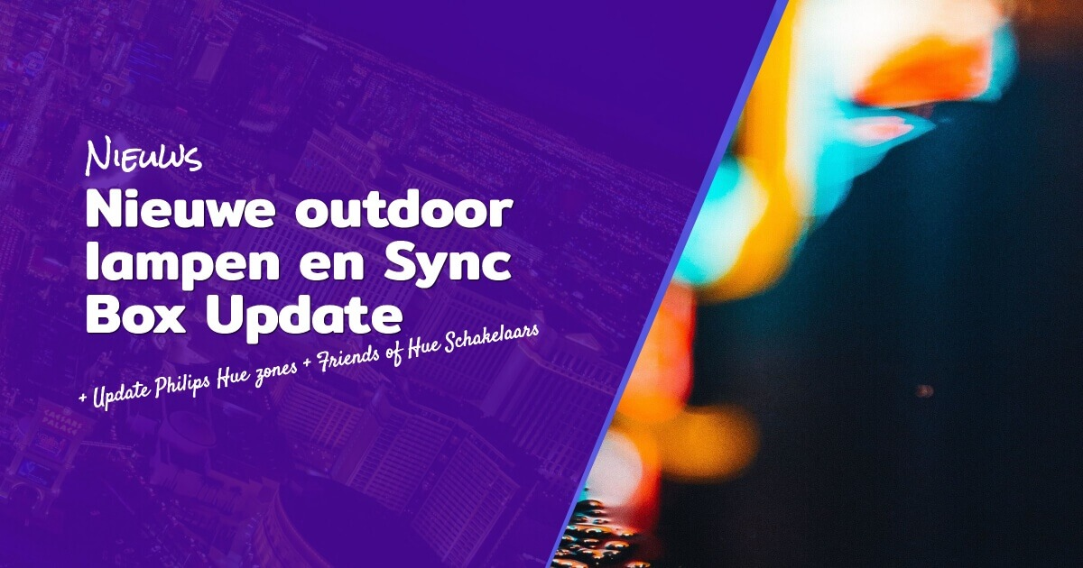 Nieuwe Outdoor lampen en Sync Box Update blog