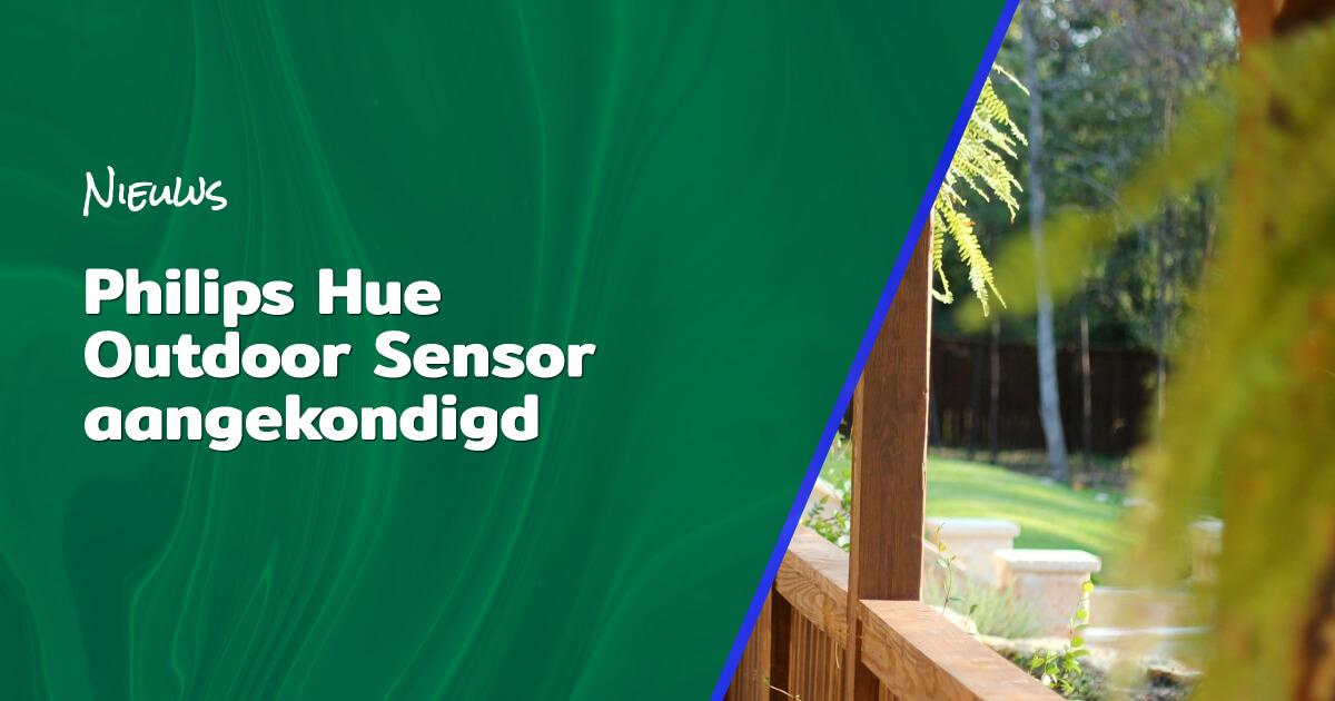Philips Hue Outdoor Sensor aangekondigd blog