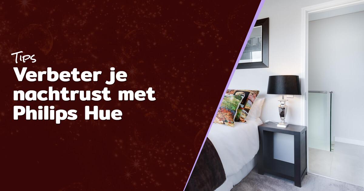 Verbeter je nachtrust met Philips Hue blog