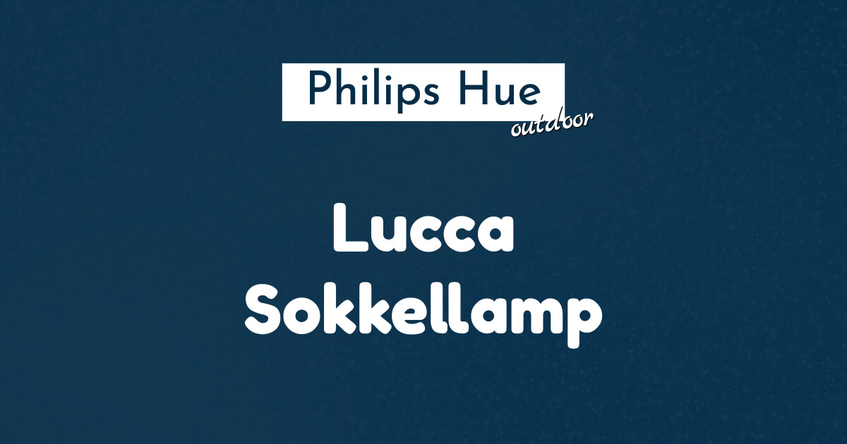 philips hue lucca sokkellamp outdoor
