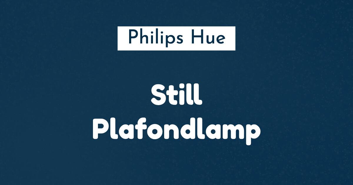 philips hue still plafondlamp ban