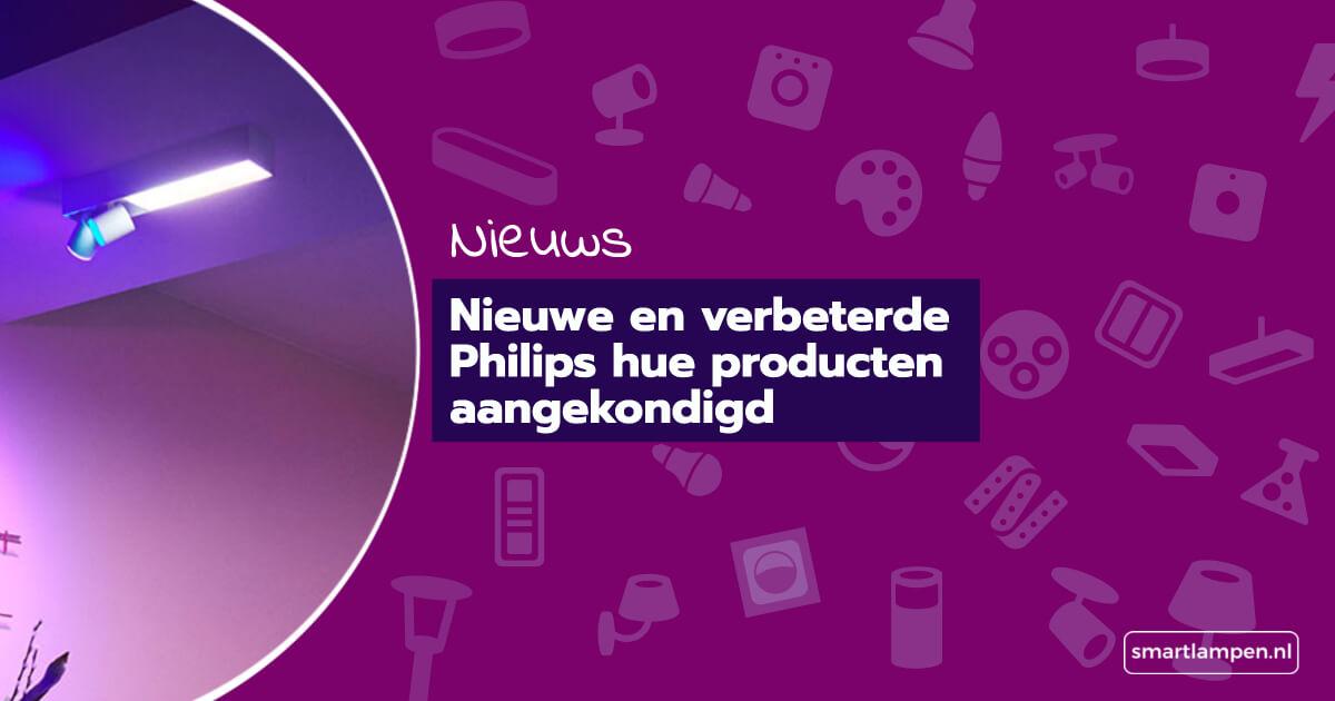 Nieuwe en verbeterde Philips hue producten aangekondigd
