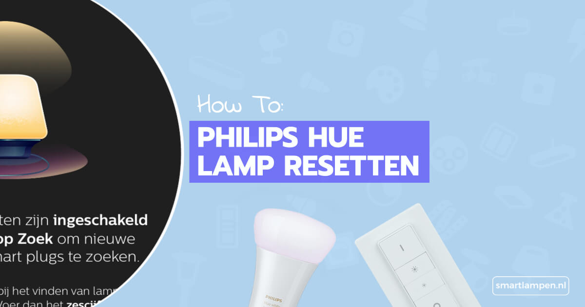 Philips hue lamp resetten how to