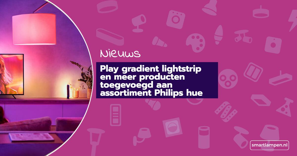 Play gradient lightstrip en meer producten toegevoegd aan assortiment Philips hue