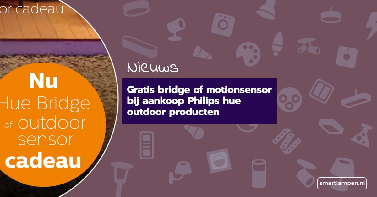 Gratis bridge of motionsensor bij aankoop Philips hue outdoor producten