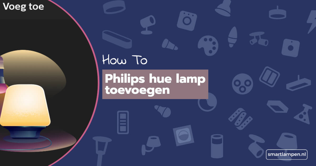 how to Philips hue lamp toevoegen