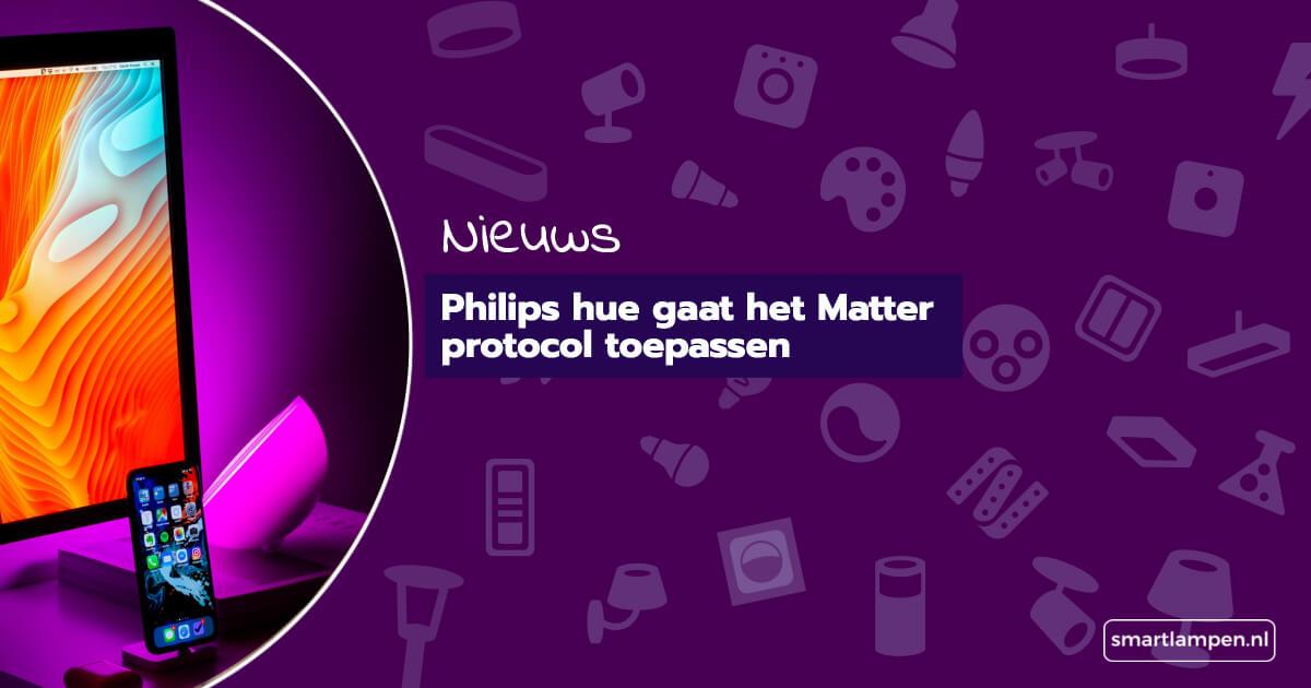 Philips hue gaat het Matter protocol toepassen